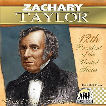 Zachary Taylor: 12e President van de Verenigde Staten (Verenigde Staten voorzitters (Abdo))