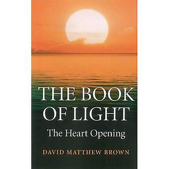 Le livre de la lumière: l'ouverture du cœur