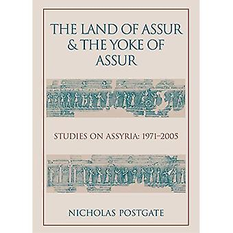 The Land of Assur and the Yoke of Assur: Studies on Assyria 1971-2005