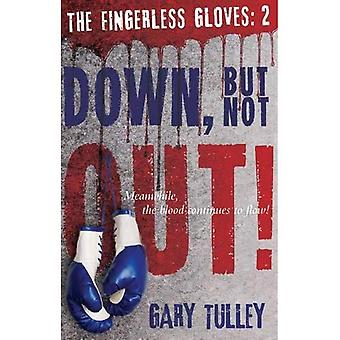Down but Not Out: Book 2: The Fingerless Gloves