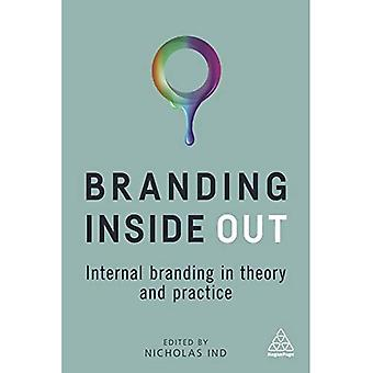 Branding Inside Out: Internal Branding in Theory� and Practice