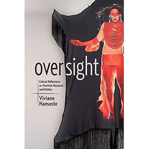 Oversight  Critical Reflections on Feminist Research and Politics