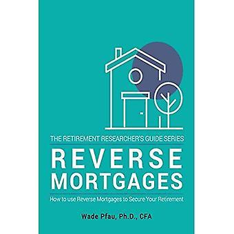 Reverse Hypotheken: Hoe met omgekeerde hypotheken veilig uw pensioen