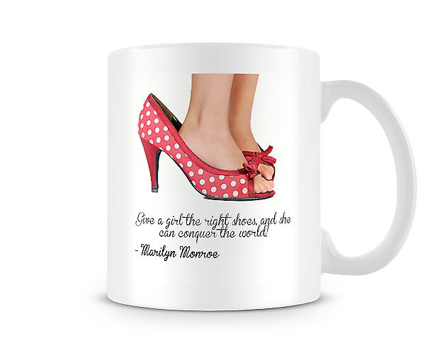 Give A Girl The Right Shoes She Will Conquer The World Mug