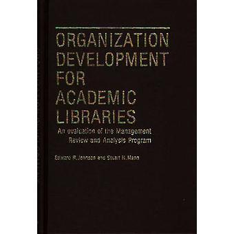 التنمية المنظمة للمكتبات الأكاديمية تقييما لاستعراض الإدارة وبرنامج التحليل من قبل إدوارد جونسون آند ر.