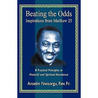 Beating the OddsInspirations from Matthew 25 by Nwaorgu & Anselm