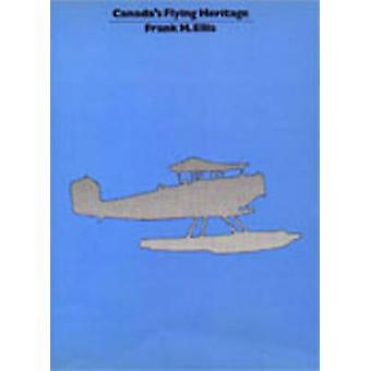 Canadas Flying Heritage da Ellis & Frank H.