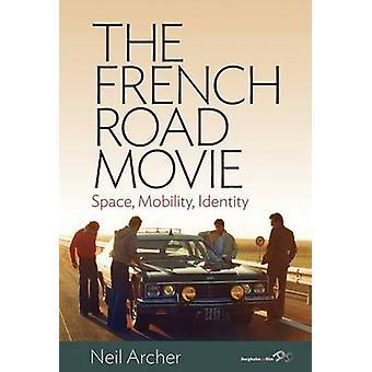 Den franska Road Movie utrymme rörlighet identiteten av Archer & Neil