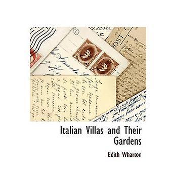 Italian Villas and Their Gardens by Wharton & Edith