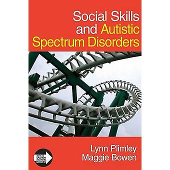 Social Skills and Autistic Spectrum Disorders by Plimley & Lynn