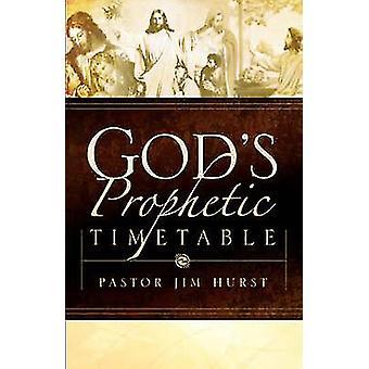 Gods Prophetic Timetable by Hurst & Jim