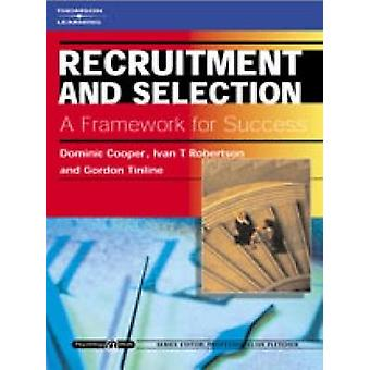Recruitment and Selection A Framework for Success Psychology  Work Series by Cooper & Dominic