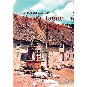 La Bretagne Vivante by Kurtz & JeanPaul