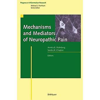 Mecanismos y mediadores del dolor neuropático por B. Malmberg y Annika