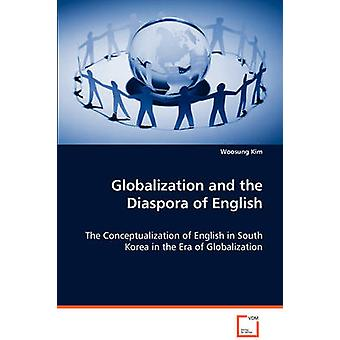 Globalization and the Diaspora of English by Kim & Woosung