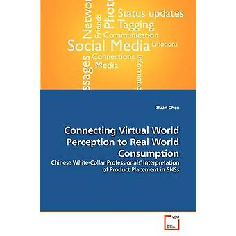 Connecting Virtual World Perception to Real World Consumption by Chen & Huan
