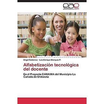 Alfabetizacin Tecnolgica del Docente von Gutierrez ngel