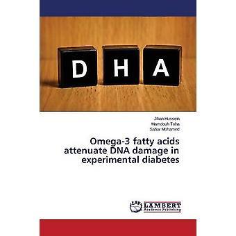 Omega3 fatty acids attenuate DNA damage in experimental diabetes by Hussein Jihan