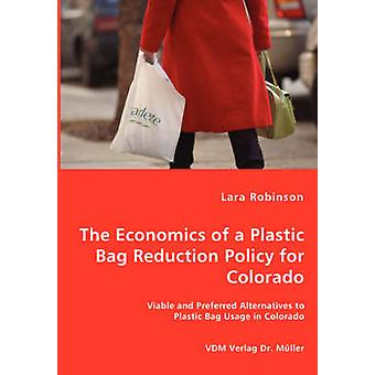 The Economics of a Plastic Bag Reduction Policy for Colorado by Robinson & Lara