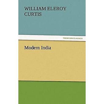 Modern India by Curtis & William Eleroy