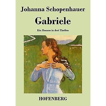 ヨハンナ ・ ショーペンハウアーによってガブリエレ
