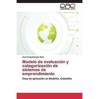 Modelo de Evaluacin y Categorizacin de Sistemas de Emprendimiento von Escobar Soto Jhon Fredy