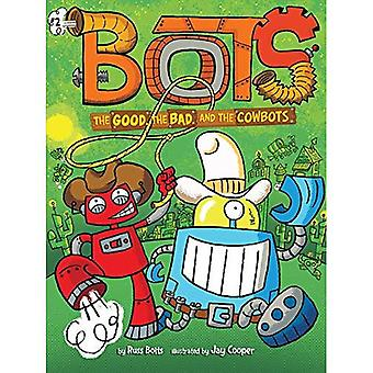 The Good, the Bad, and the Cowbots (Bots)