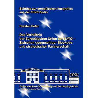 Das Verhltnis der Europischen Union zur NATO by Peter & Carsten