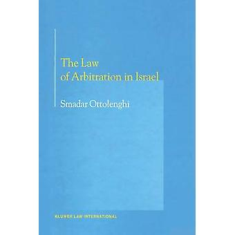 The Law of Arbitration in Israel by Ottolenghi & Smadar