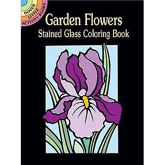 Garden Flowers Stained Glass Coloring Book by Marty Noble - 978048642