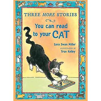 Three More Stories You Can Read to Your Cat by Sara Swan Miller - Tru