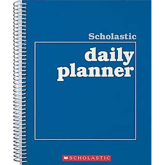 Scholastic Daily Planner by Scholastic Books - Scholastic Teaching Re