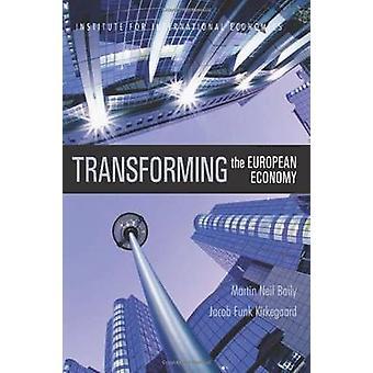 Transforming the European Economy by Martin Neil Baily - Jacob Funk K