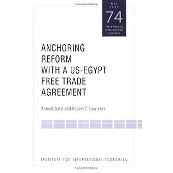 Anchoring Reform with a US-Egypt Free Trade Agreement by Robert Z. La