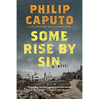 Some Rise by Sin by Philip Caputo - 9781250182531 Book