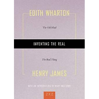 Inventing the Real - 'The Old Maid' and 'The Real Thing' by Edith Whar
