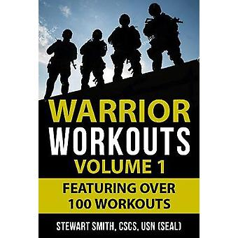 Warrior Workouts Volume 1 - Featuring Over 100 Workouts by Stewart Smi