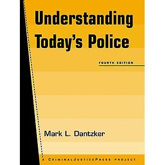 Understanding Today's Police by Mark L. Dantzker - 9781881798620 Book