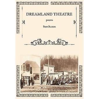 Dreamland Theatre by Rob Budde - 9781927575451 Book