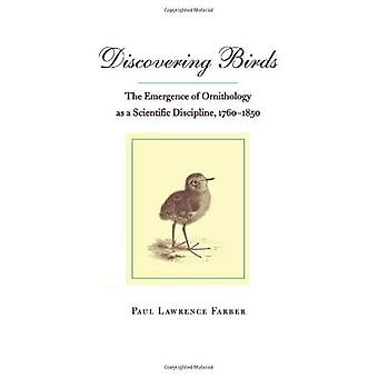 Discovering Birds: The Emergence of Ornithology as a Scientific Discipline, 1760-1850