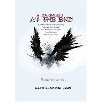 A Darkness at the End: The shadows know your name ... (Dubh Linn) (Paperback) by Long Ruth Frances