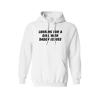 Men's/Unisex Pullover Hoodie Looking for a Girl with Daddy Issues