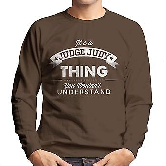 Its A Judge Judy Thing You Wouldnt Understand Men's Sweatshirt