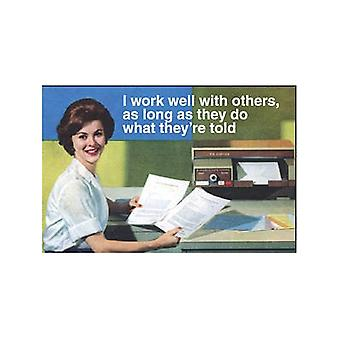 I Work Well With Others, As Long As They... Funny Fridge Magnet