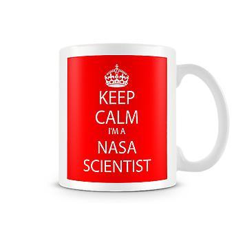 Keep Calm I'm A NASA Scientist Printed Mug