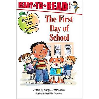 First Day of School by Margaret McNamara - Mike Gordon - 978068986914