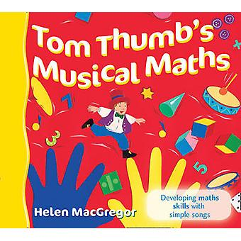 Tom Thumb's Musical Maths - Developing Maths Skills with Simple Songs
