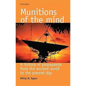 Munitions of the Mind - A History of Propaganda from the Ancient World