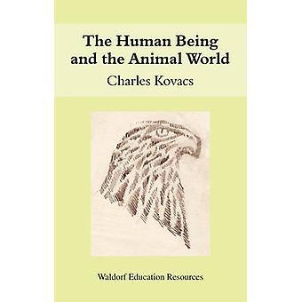 Människan och den djura världen av Charles Kovacs - 978086315640