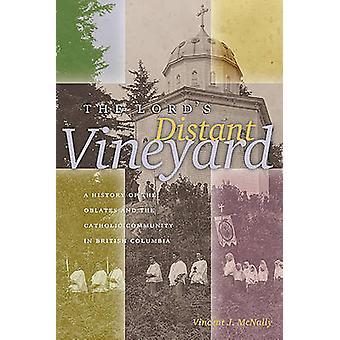 La vigne du Seigneur lointaine - une histoire des Oblats et la Catholic